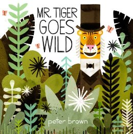 perfect picture book friday: mr tiger goes wild