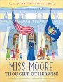 Perfect Picture Book Friday: Miss Moore Thought Otherwise