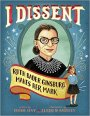 Perfect Picture Book Friday: I DISSENT: Ruth Bader Ginsberg Makes Her Mark