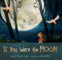 Perfect Picture Book Friday: If You Were the Moon