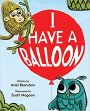 Perfect Picture Book Friday: I HAVE A BALLOON