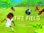 Perfect Picture Book Friday: THE FIELD PlusGiveaway