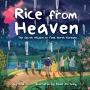 Happy Book Birthday: Tina Cho's         RICE FROMHEAVEN