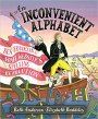 Perfect Picture Book Friday: AN INCONVENIENT ALPHABET Plus Giveaway