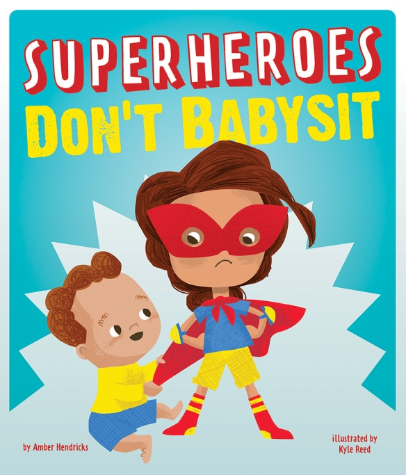 Cover for Superheroes dont babysit